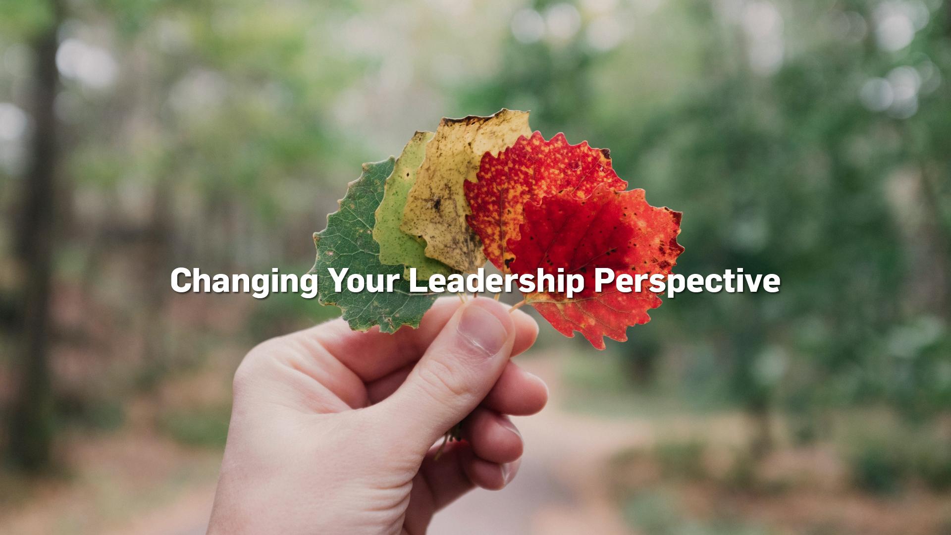 Changing leadership perspective 1920x1080.jpg
