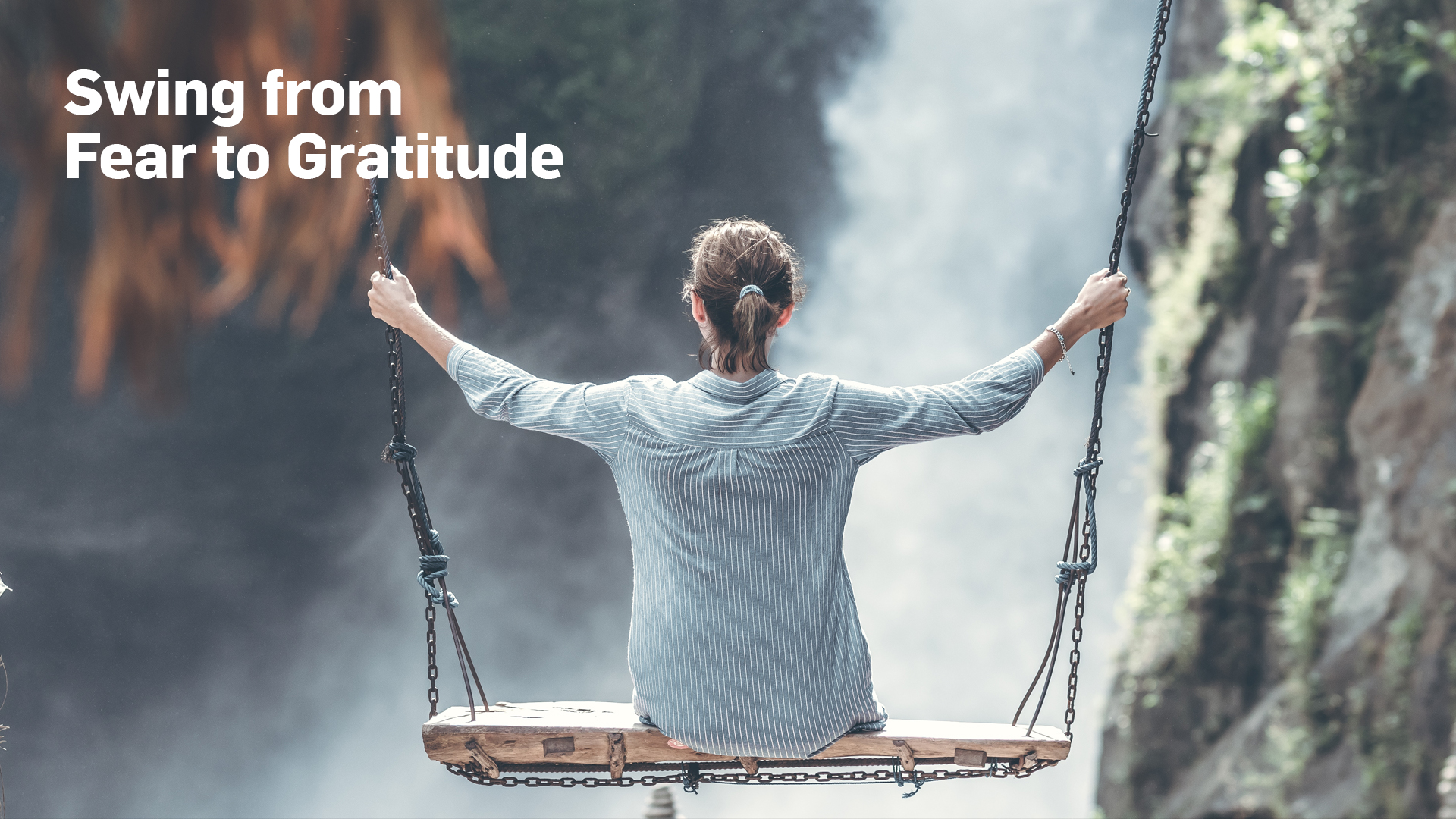 Swing from Fear to Gratitude 1920x1080.jpg
