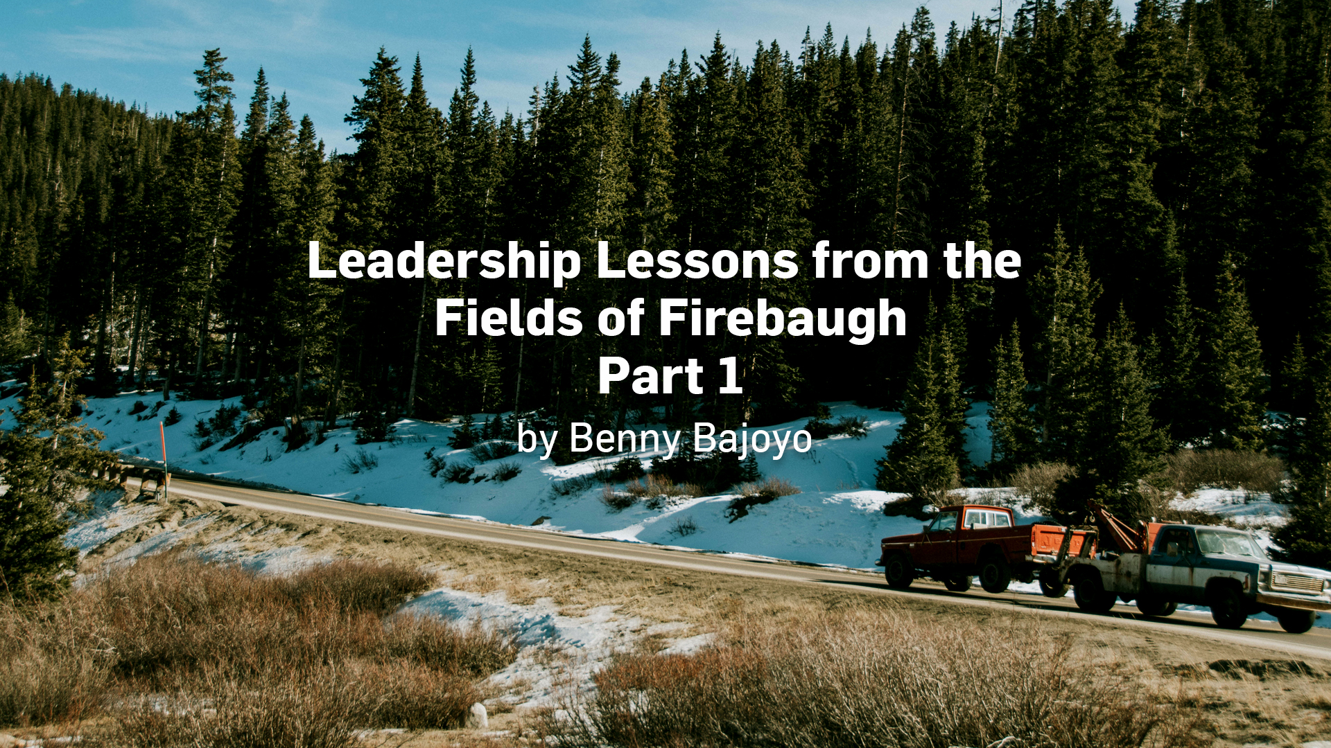 Leadership Lessons from the Fields of Firebaugh 1920x1080.jpg