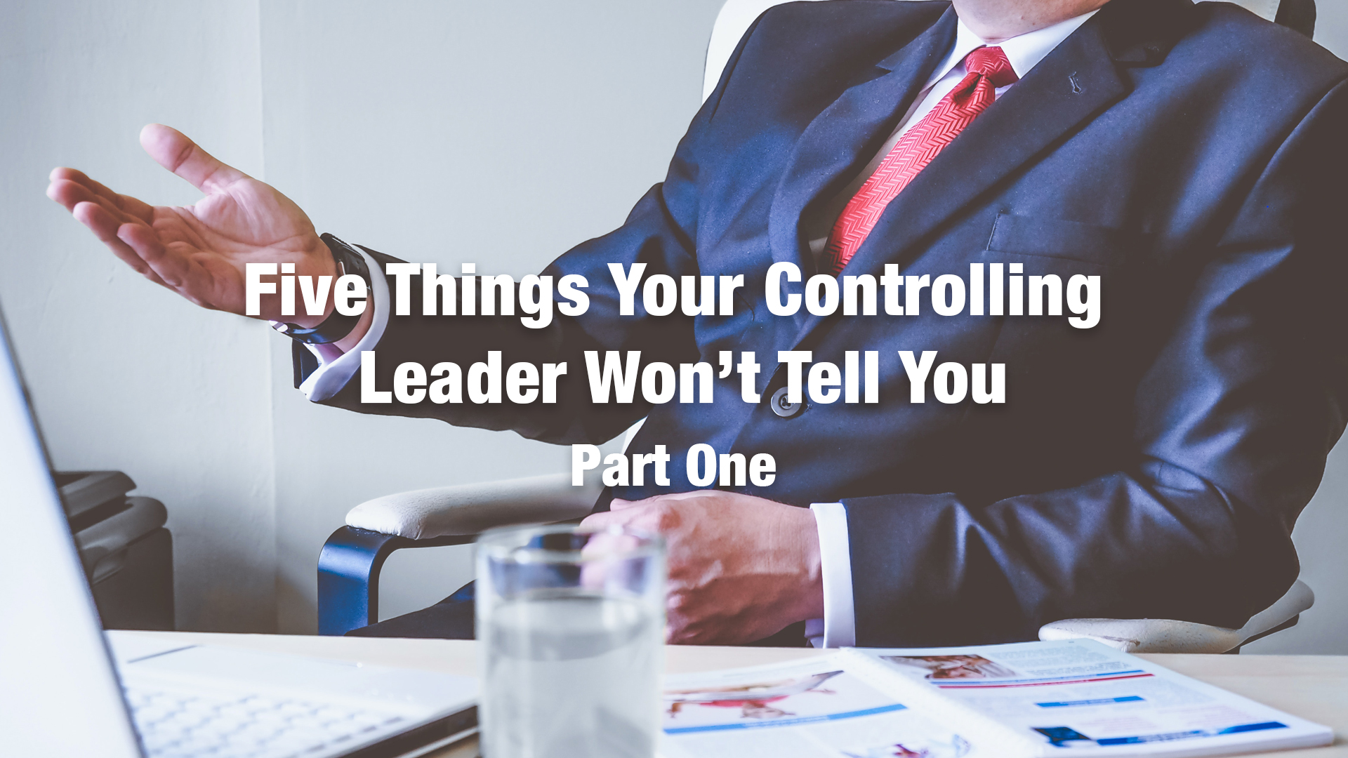 5 Things Your Controlling  Leader 1920x1080.jpg