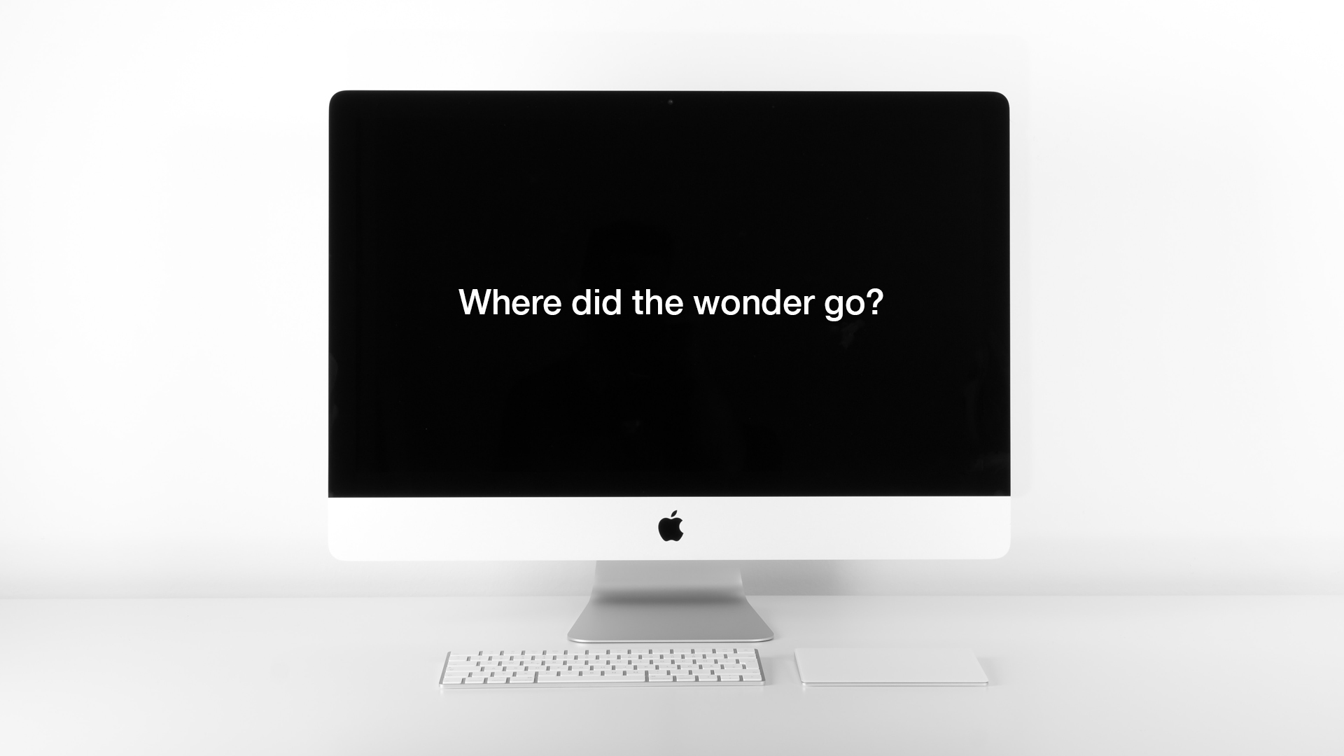 Where did the wonder go? 1920x1080.jpg