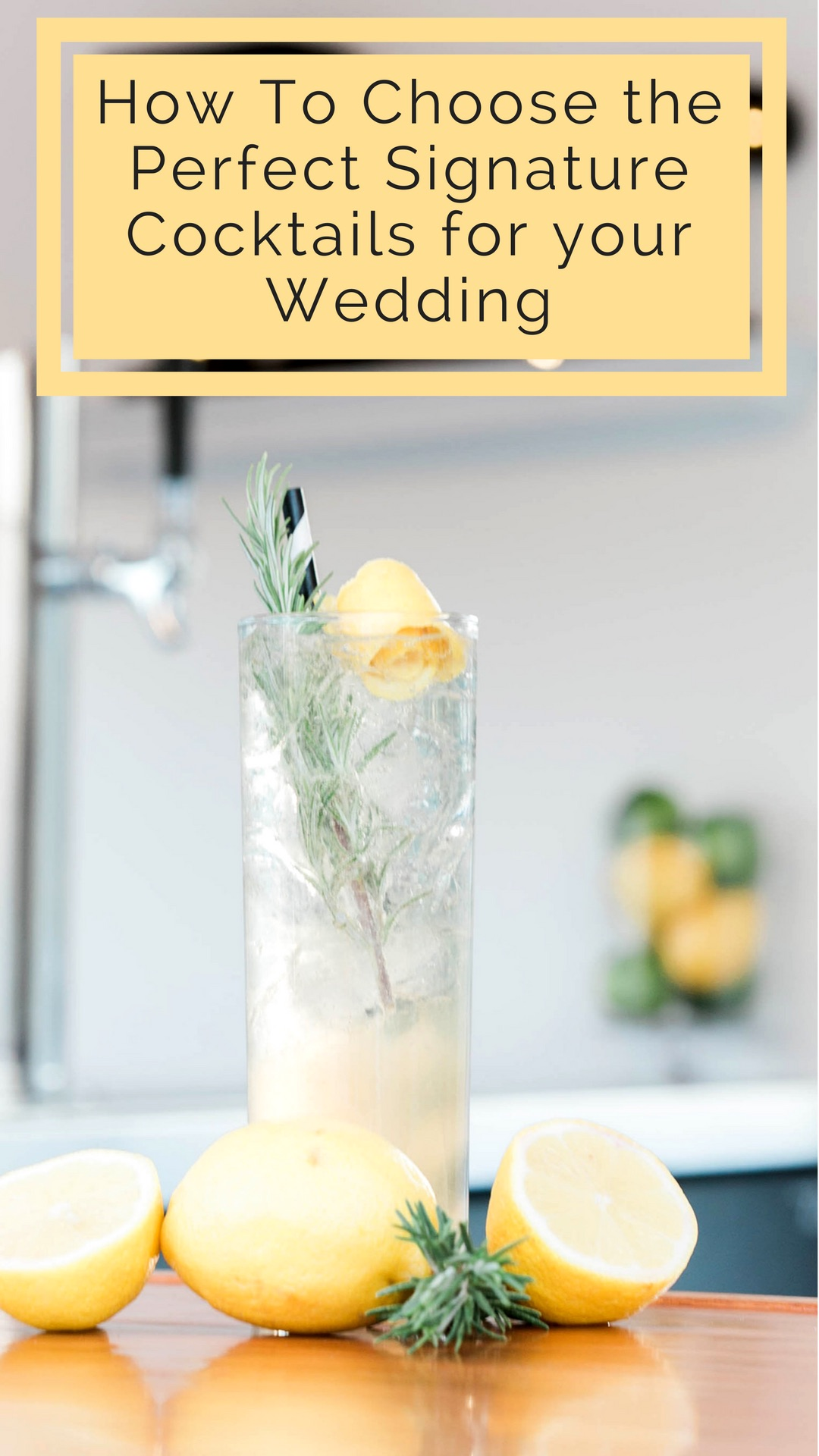 How To Choose the Perfect Signature Cocktails for your Wedding.jpg