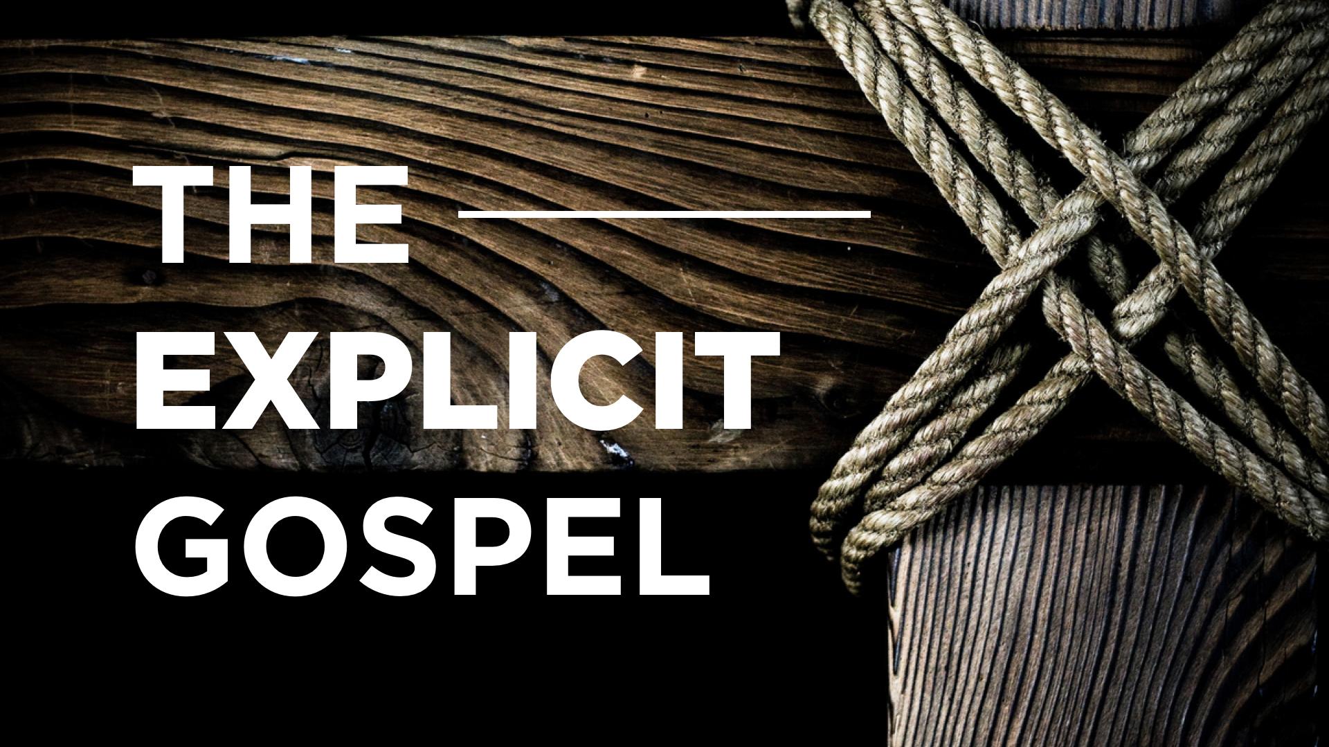 05.19.19 - The Explicit Gospel.001.jpeg
