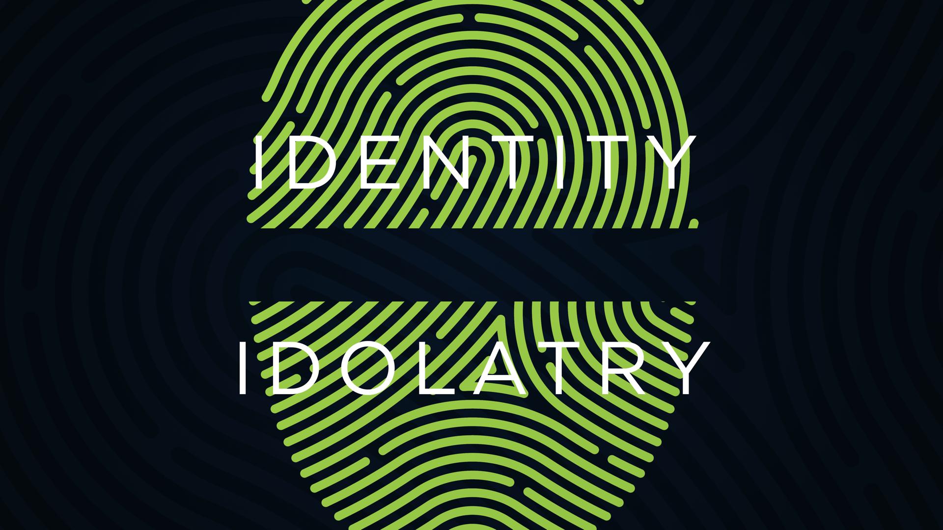 Identity Idolatry.001.jpeg