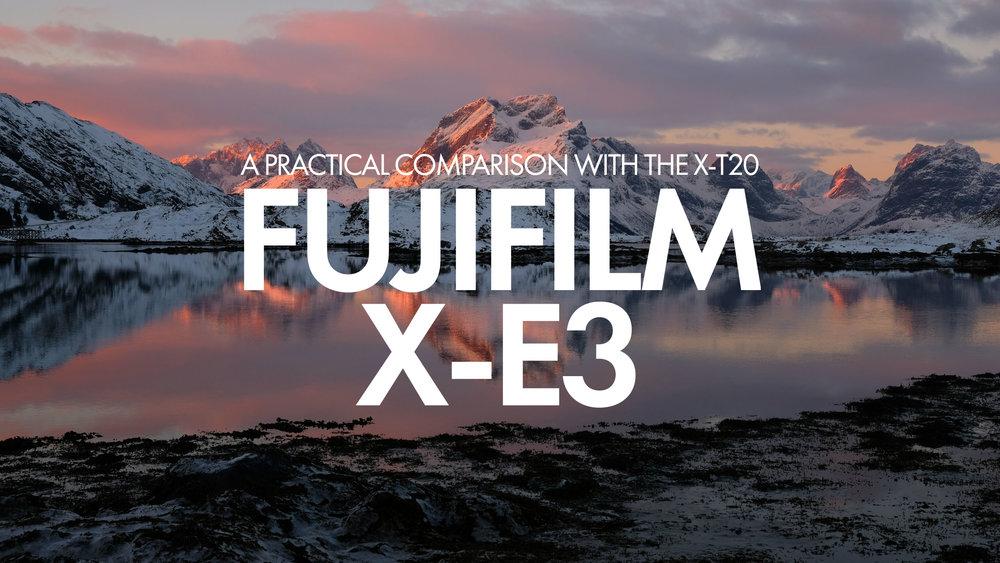 FUJIFILM X-E3 - A PRACTICAL COMPARISON TO THE X-T20 —