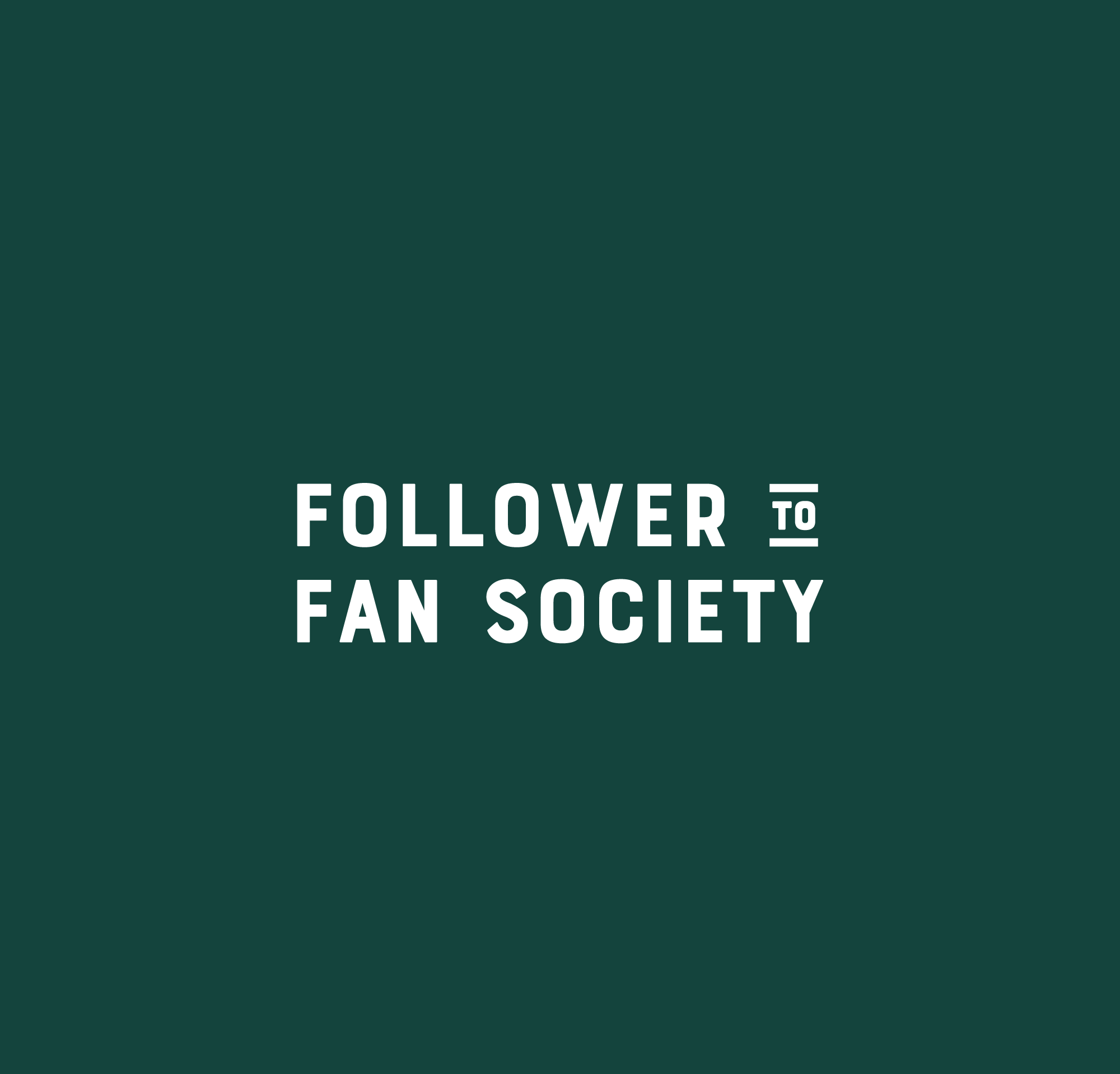 FOLLOWER TO FAN SOCIETY