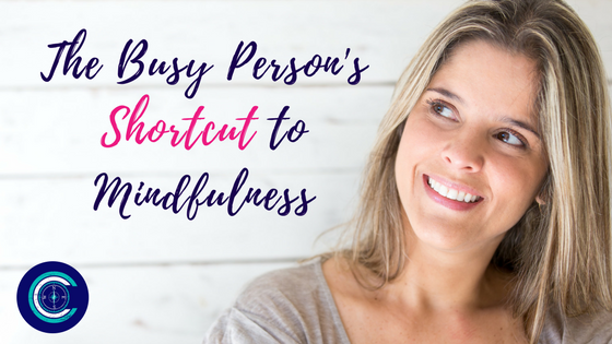 The Busy Person's Shortcut to Mindfulness (1).png