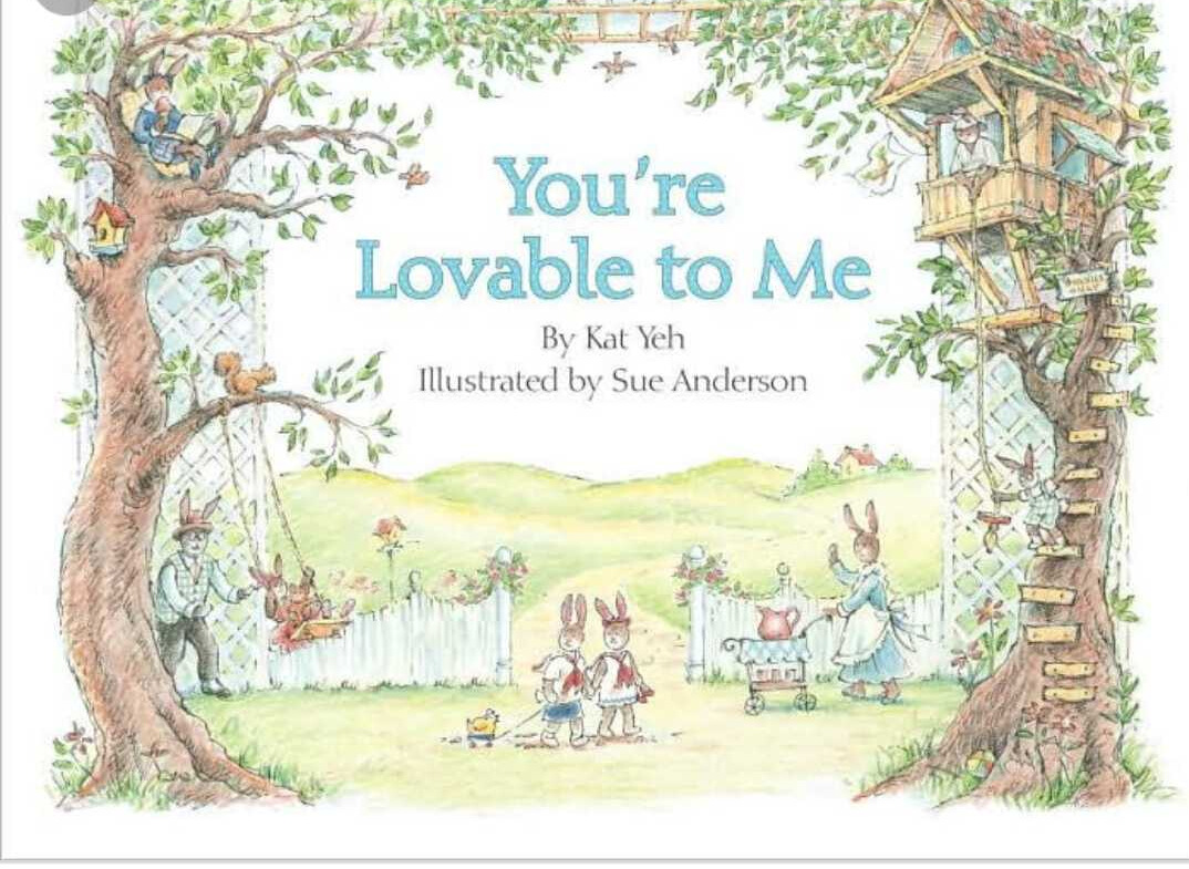 You're Lovable To Me - A beautiful story of the sweetest bunny family. Helps children understand that no matter what, they will always be loved.Ideas to discuss: How God's love is even greater than our love for each other