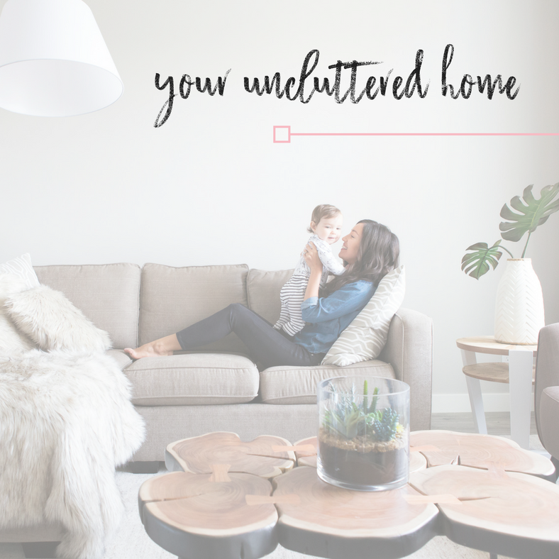 Your Uncluttered Home