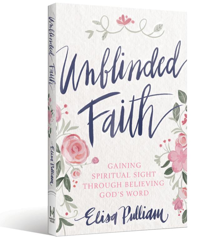 Unblinded Faith by Elisa Pulliam
