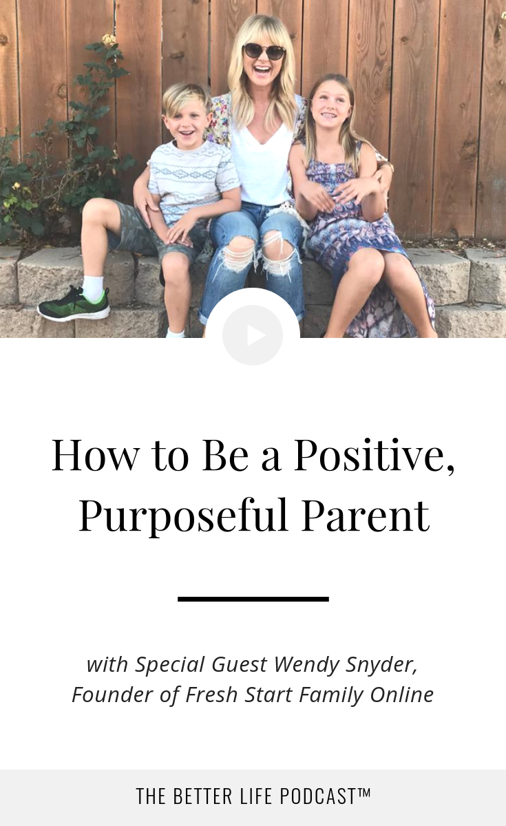 Learn to build greater connection with your kids, avoid power struggles, and finally feel like you're actually doing a good job!   | The Better Life Project™ with Kelsey Van Kirk