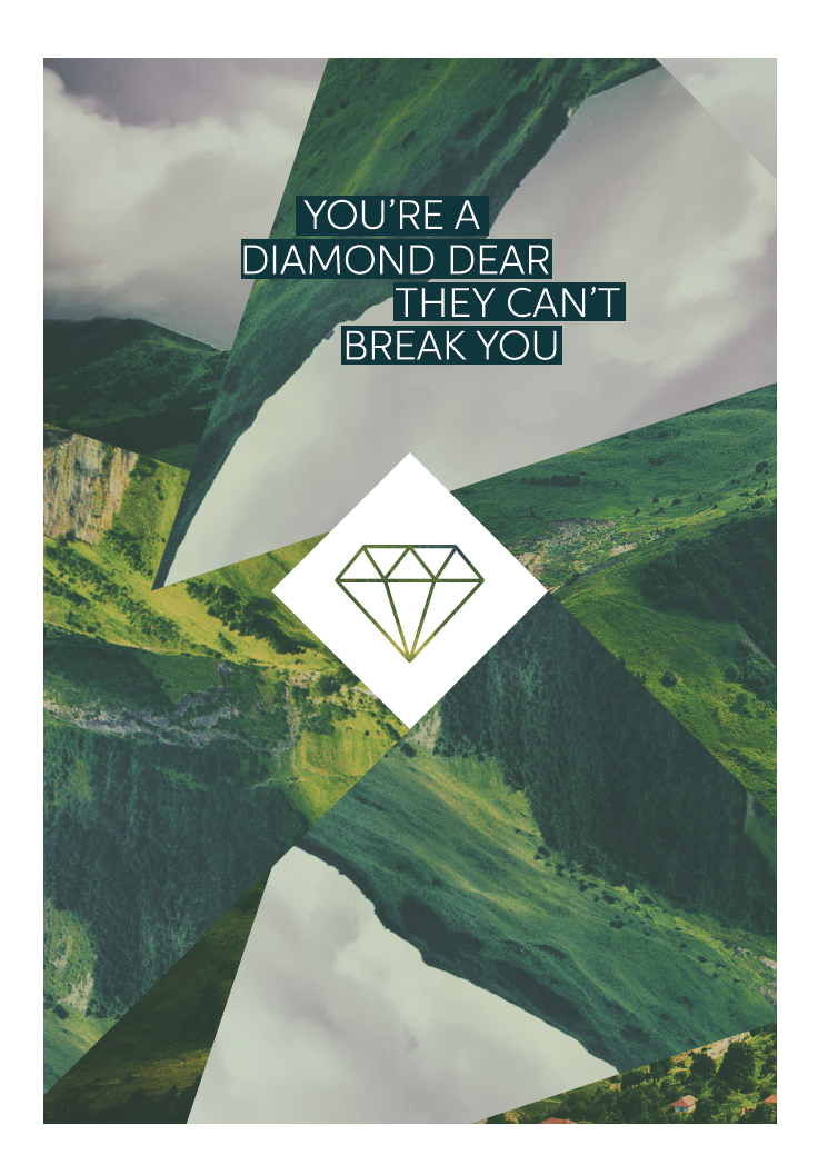You're a diamond dear, they can't break you.jpg