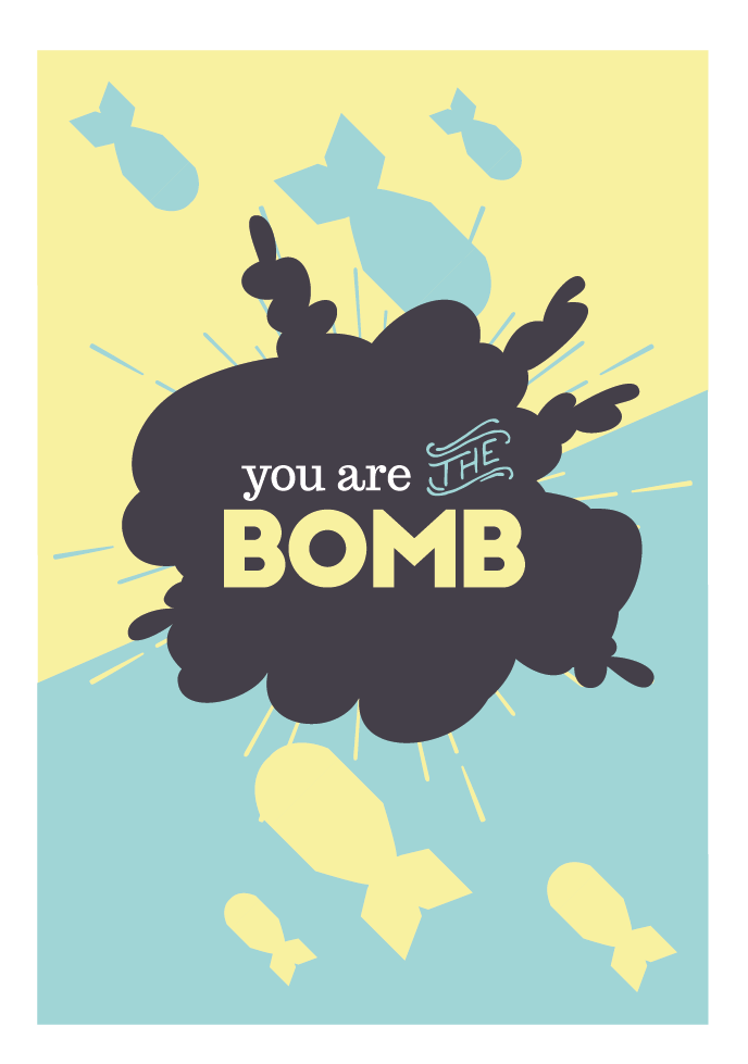 You are the bomb.jpg