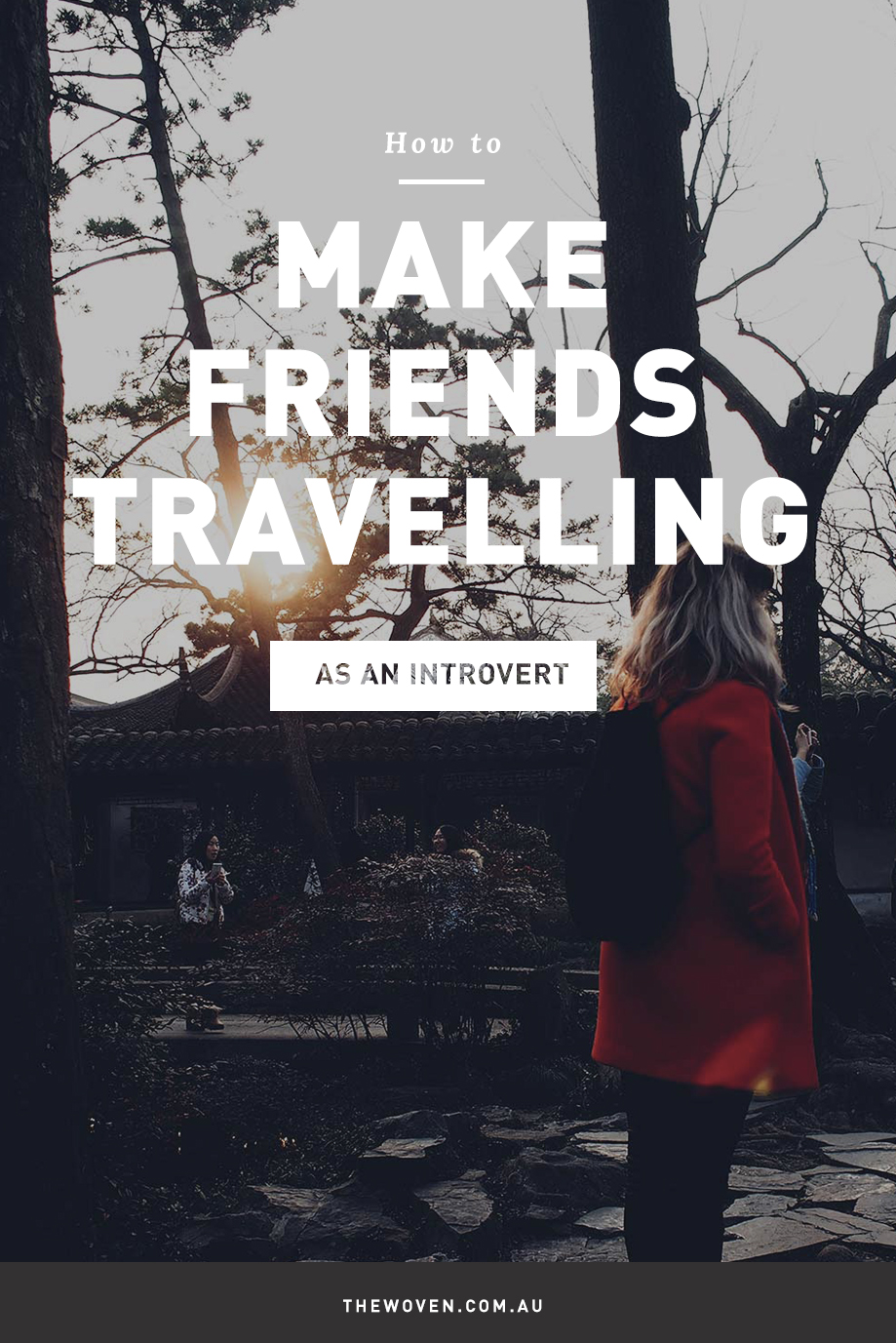 How to make friends travelling as an introvert
