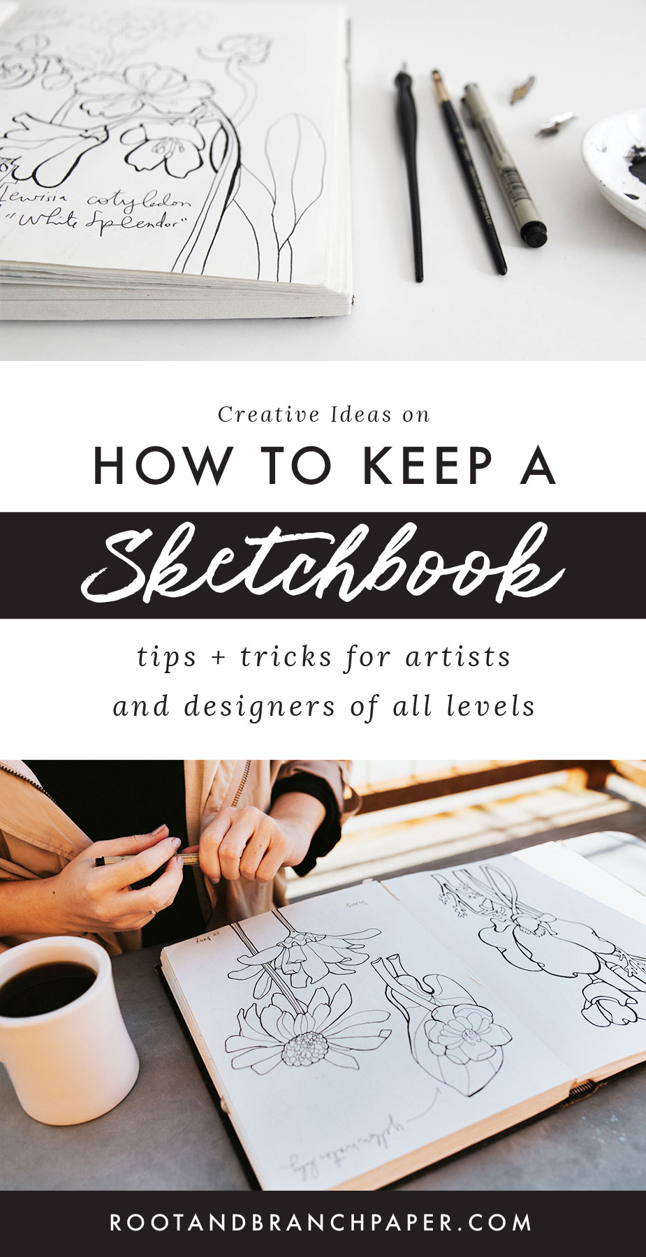 - How to Keep a Sketchbook | 10+ Creative Sketchbook Journal Ideas, Tips and Tricks for Artists of All Levels on What to Put in a Sketchbook from Root & Branch Paper Co.