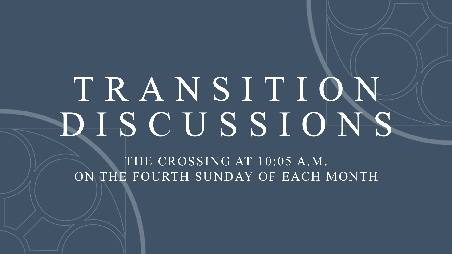 Transition Discussions -  The Transition Team is working to provide regular updates on the progress of the pastoral transition. Meet with members of the transition Team in the Crossing at 10:05 a.m. on the fourth Sunday of the month for an informal discussion on our transition. You can also send questions to  transition@napc.org