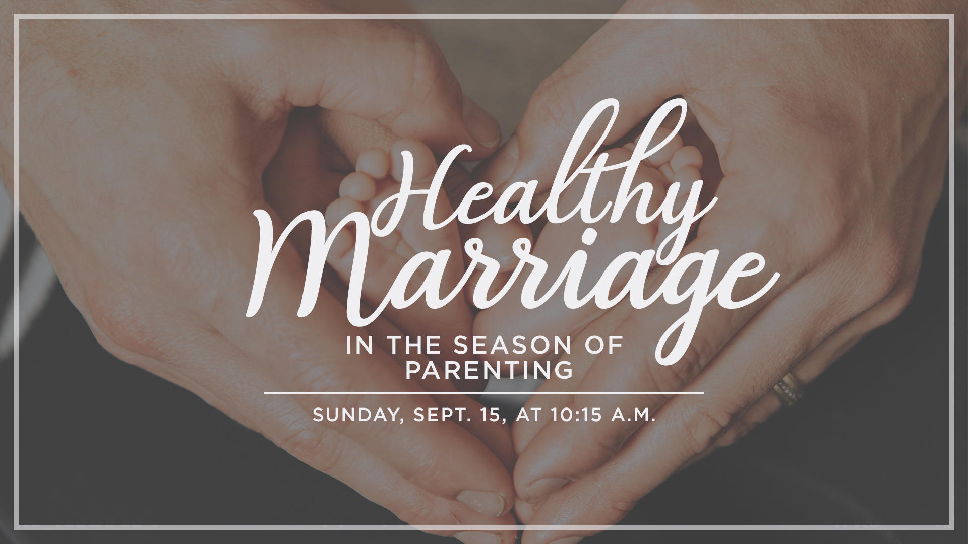 Healthy Marriage in the Season of Parenting.jpg