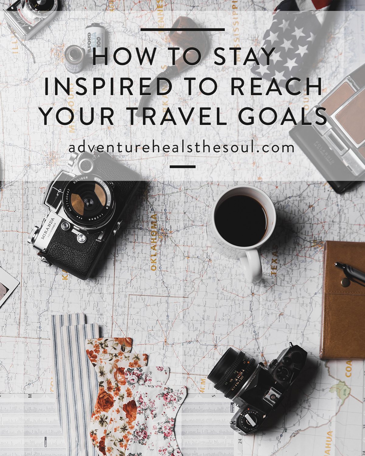 How to Stay Inspired to Reach Your Travel Goals