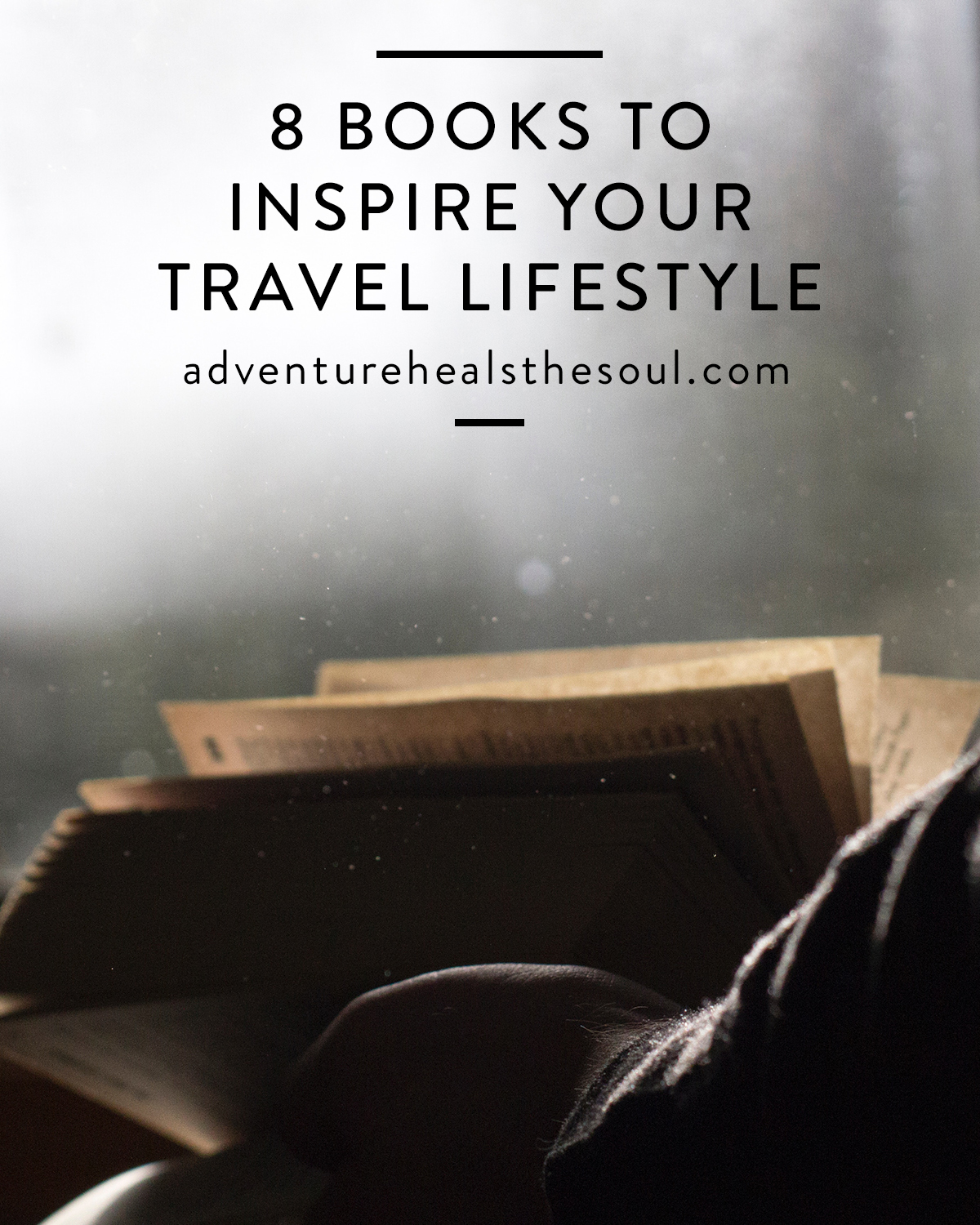8 Books To Inspire Your Travel Lifestyle
