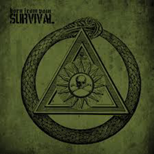 SURVIVAL    Born From Pain    Label:  Metal Blade Records  Released:  2008-11-01   My work included:  Recorded the whole album in Antfarm