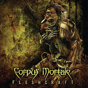 FLESHCRAFT    Corpus Mortale    Label:  Deep Send  Released:  2013-01-08   My work included:  Recorded drums, mixed and master
