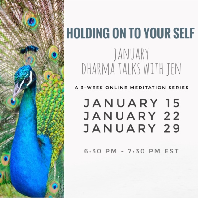 - NEW! Online Mini Meditation SeriesOver the course of 2019 there will be four themed Dharma Talks with Jen. Each series will be 3-weeks long. To learn more or register, click on image.Pre-Registration is Required and will be closing soon.