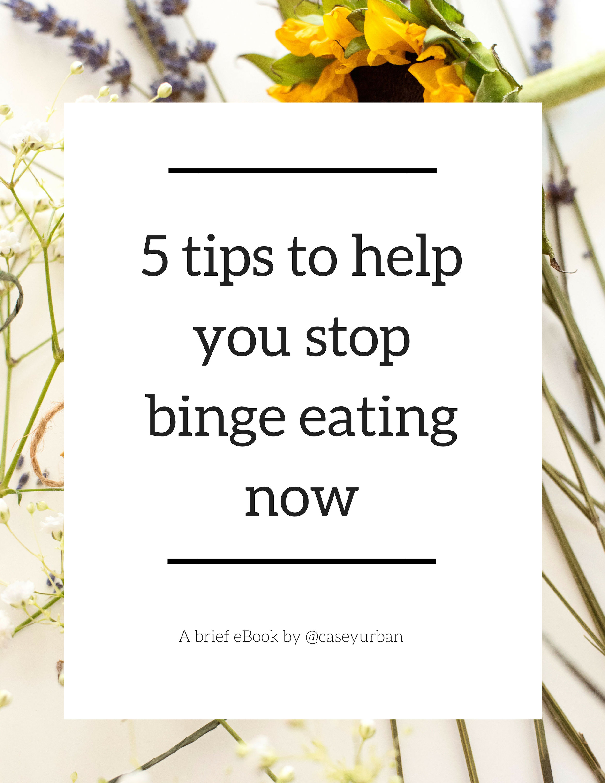 5thingstohelpyoustopbingeeatingnow.jpg