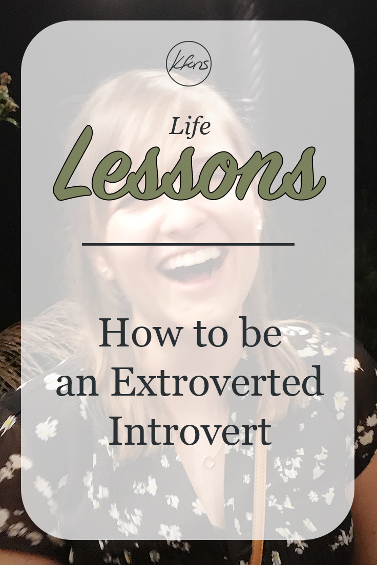 Life Lessons: How to be an Extroverted Introvert