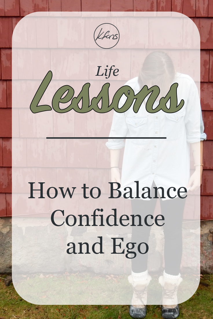 Life Lessons: How to Balance your Confidence and Ego