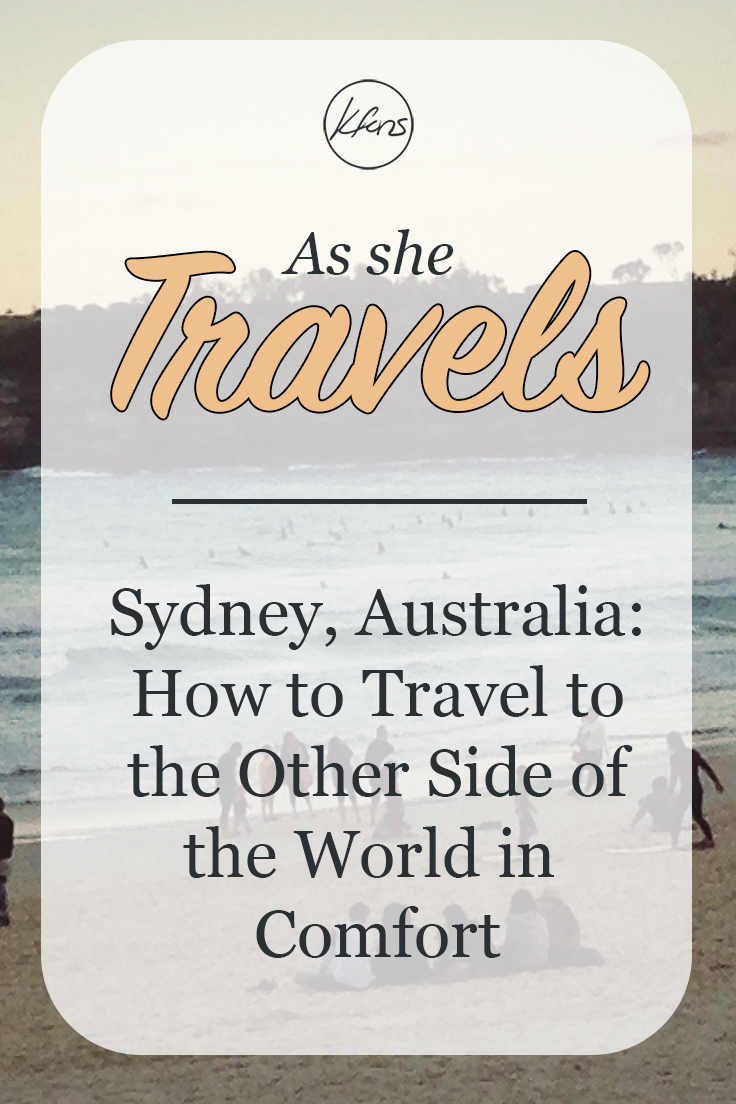 Sydney, Australia: How to Travel to the Other Side of the World in Comfort
