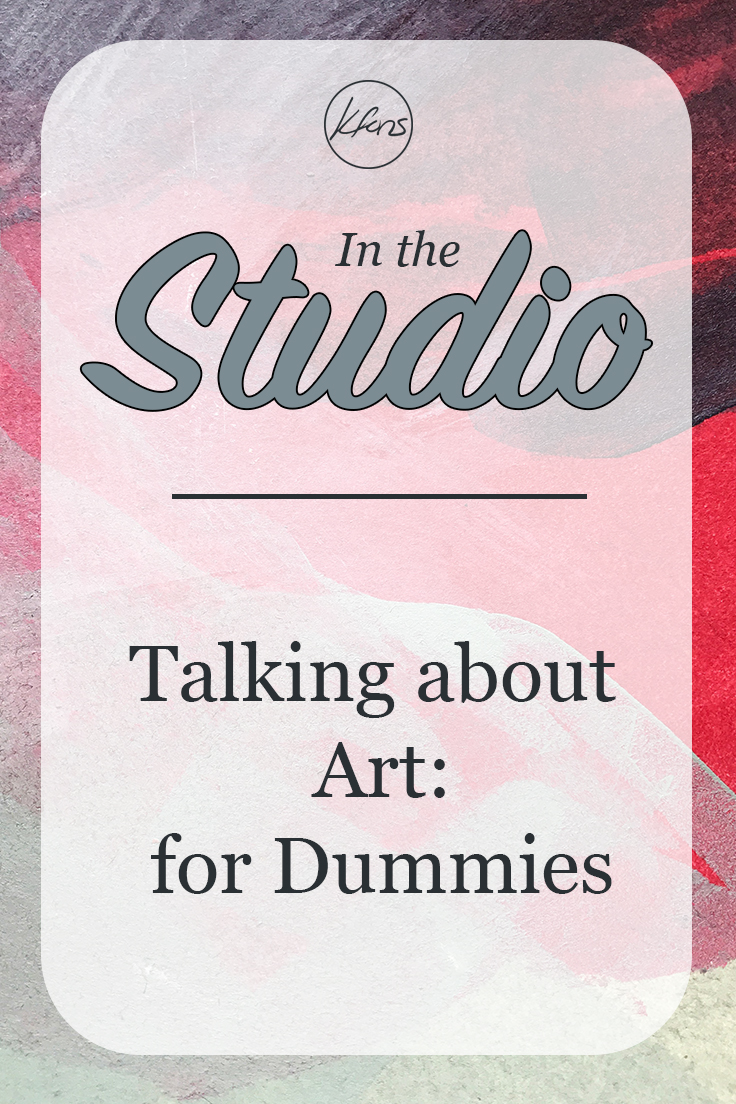 In the Studio -Talking about Art: for Dummies