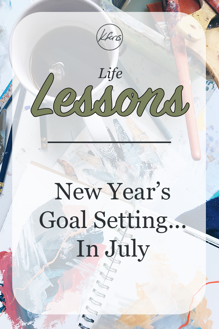 Life Lessons: New Year's Goal Setting in July