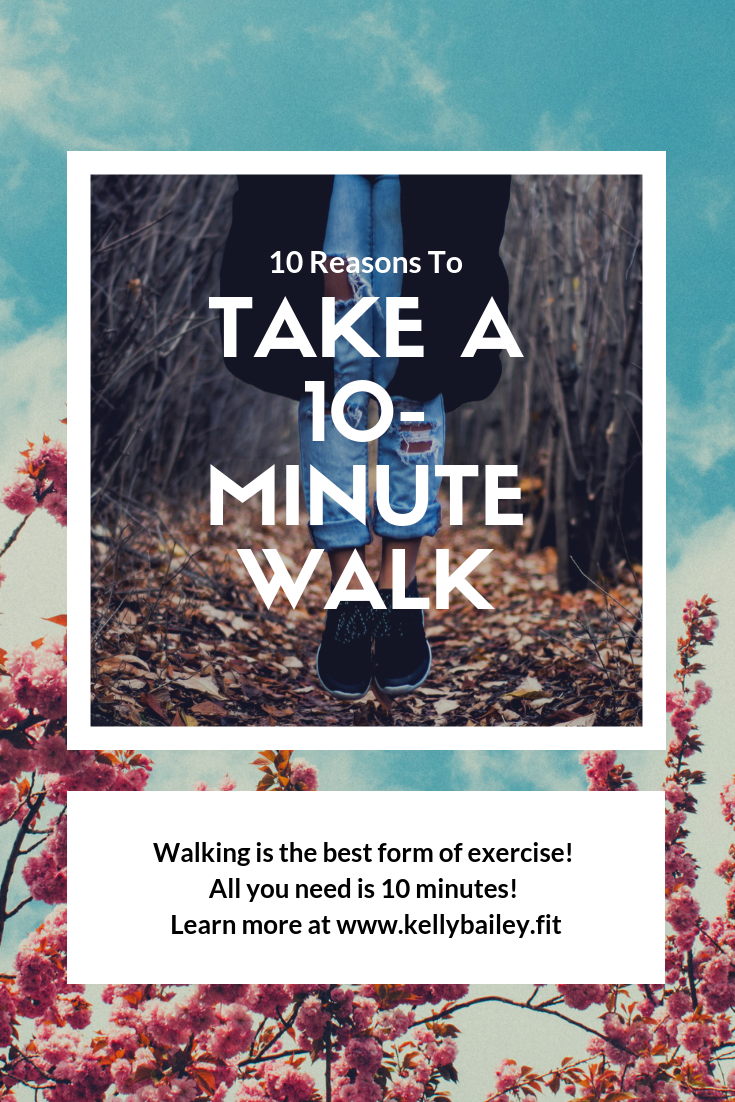 Reasons to take a 10-minute walk.png