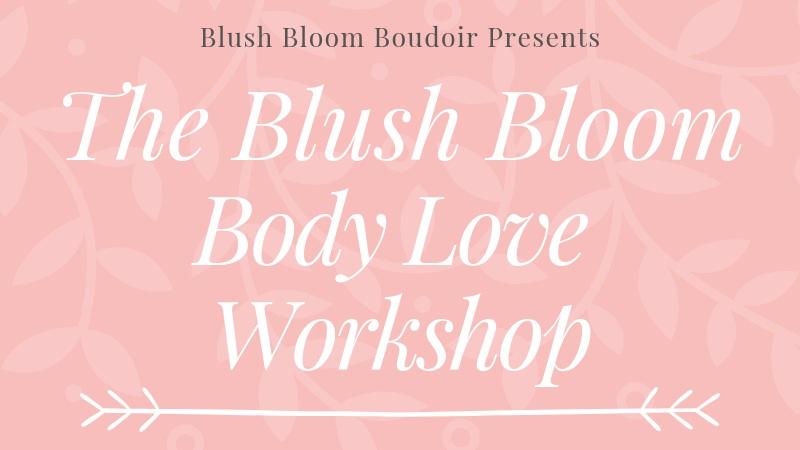 Blush+Bloom+Body+Love+Workshop.jpg