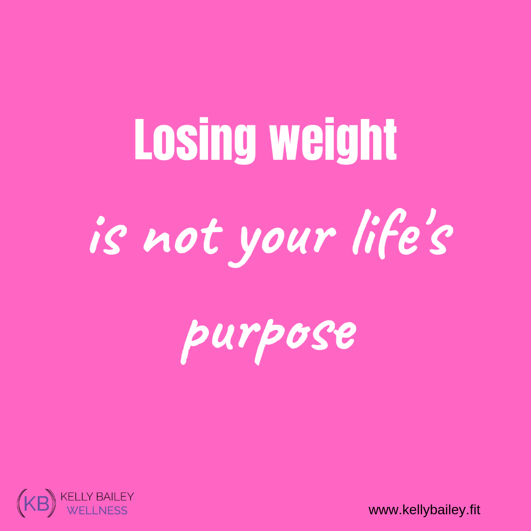 losing weight is not life purpose.png