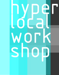 A Hyperlocal Workshop project