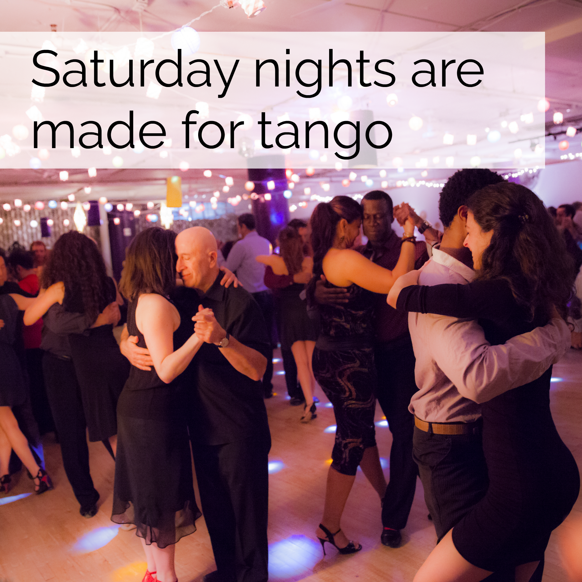 EVERY SATURDAY NIGHT 9:30 PM - 3 AM - Admission is $13 taxes included(except for special events)Festive and joyful, it's THE place to dance!Average attendance: 110 dancers