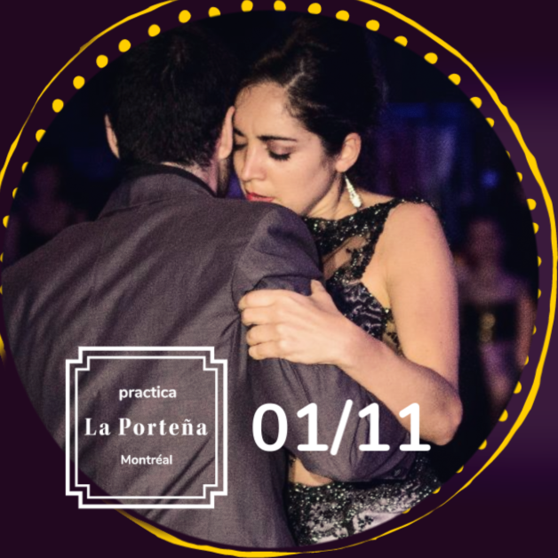 November 1st Join Mariana for a very special edition of the PORTENA PRACTICA  Mariana Dragone is the organiser of one of Buenos Aires more popular weekly Practicas, ''La Maleva'' so we are super excited to announce that she will host  La Portena  on November 1st replacing Pablo and Noel who will be teaching in the US that weekend! 8:30 pm - 10:30 pm,  15$  (5 session card: 60$)