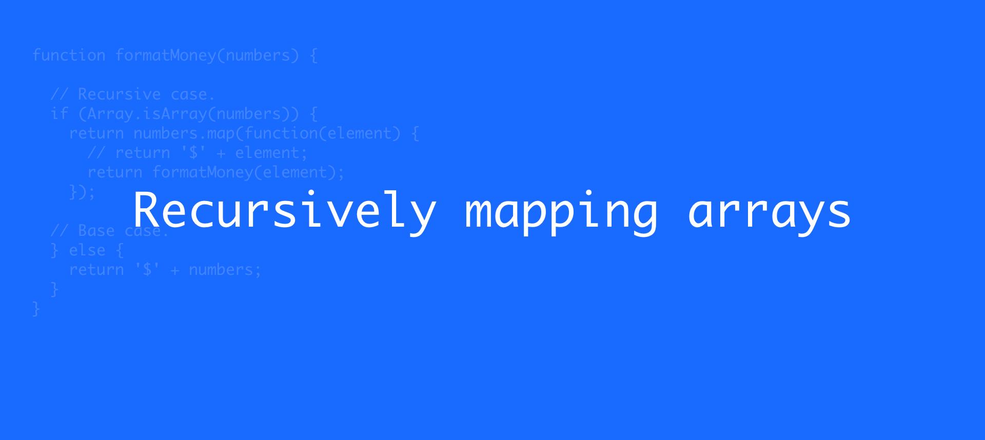 recursivelyMappingArrays@2x.png
