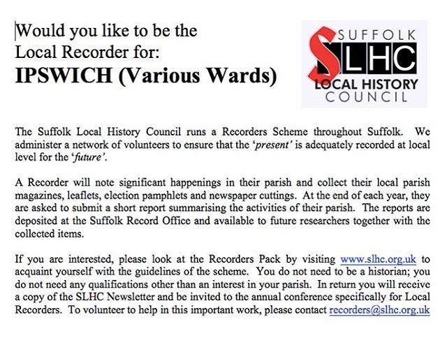 Do you fancy helping to make history? The Suffolk Local History Council are looking for 'recorders' to collect the history of today, for the people of tomorrow.  For more information, head to www.slhc.org.uk