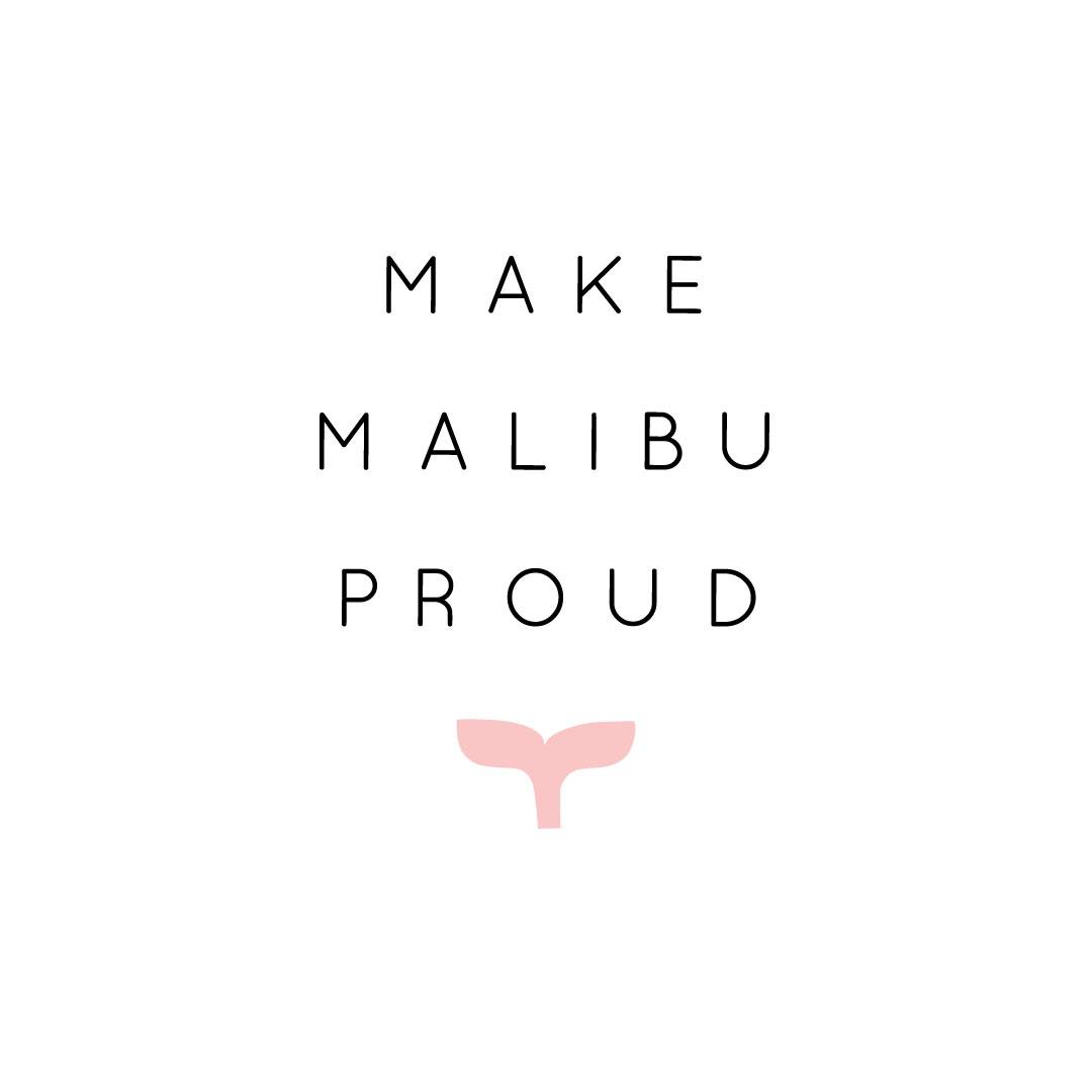 make-malibu-proud.jpg