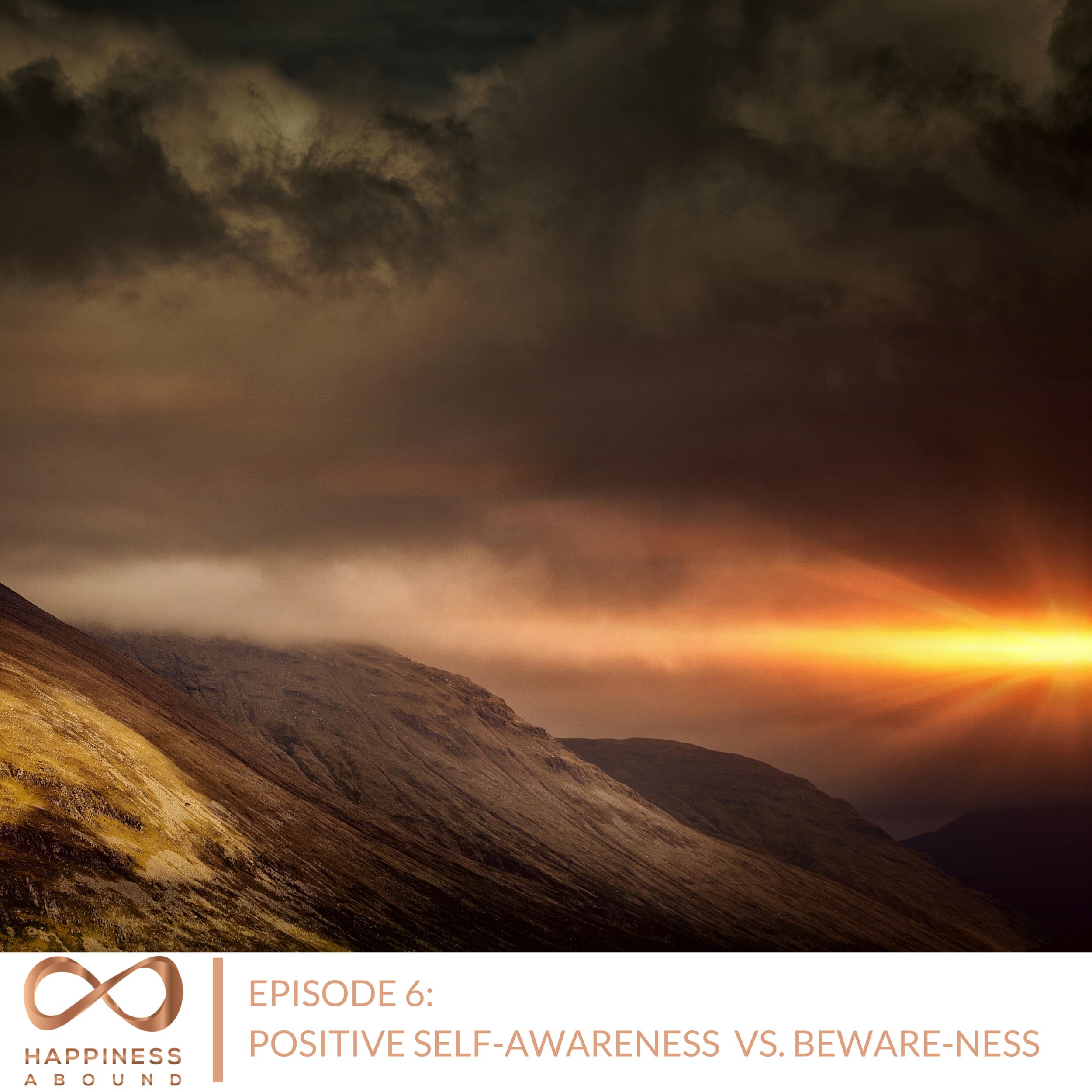 EPISODE #6- POSITIVE SELF-AWARENESS VS. BEWARE-NESS.png