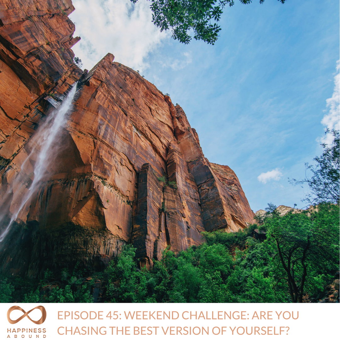 #45- WEEKEND CHALLENGE- ARE YOU CHASING THE BEST VERSION OF YOURSELF-.png