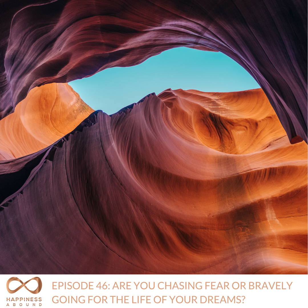 #46- ARE YOU CHASING FEAR OR BRAVELY GOING FOR THE LIFE OF YOUR DREAMS-.png