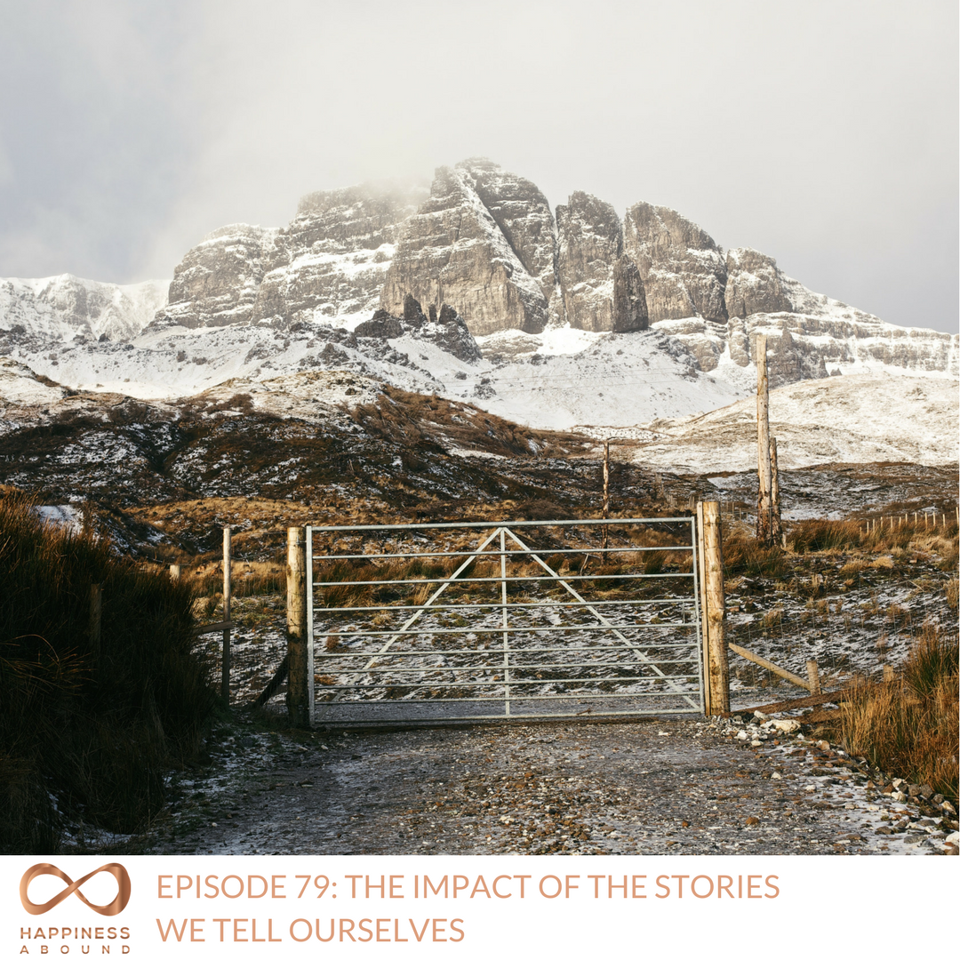 #79_ THE IMPACT OF THE STORIES WE TELL OURSELVES.png