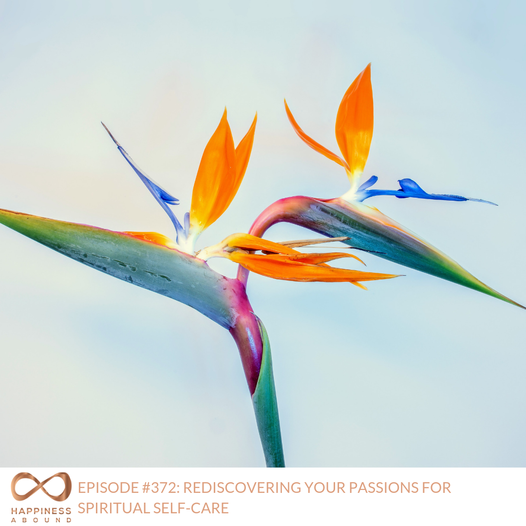 #372_ REDISCOVERING YOUR PASSIONS FOR SPIRITUAL SELF-CARE.png
