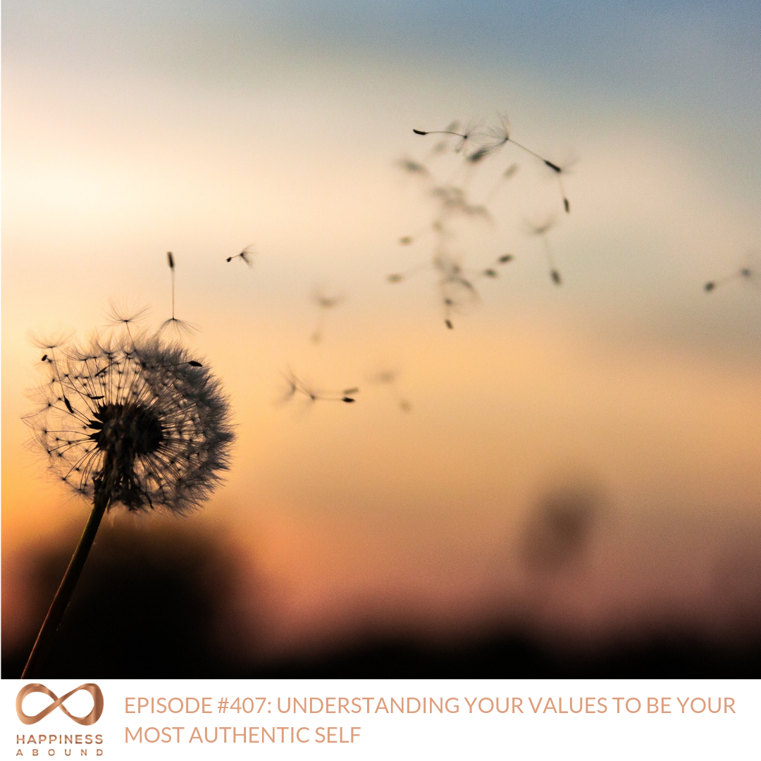 #407_ UNDERSTANDING YOUR VALUES TO BE YOUR MOST AUTHENTIC SELF .png