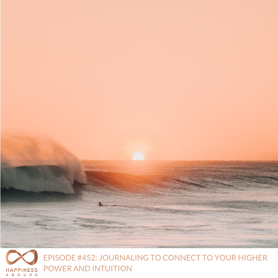 #452_ JOURNALING TO CONNECT TO YOUR HIGHER POWER AND INTUITION .png