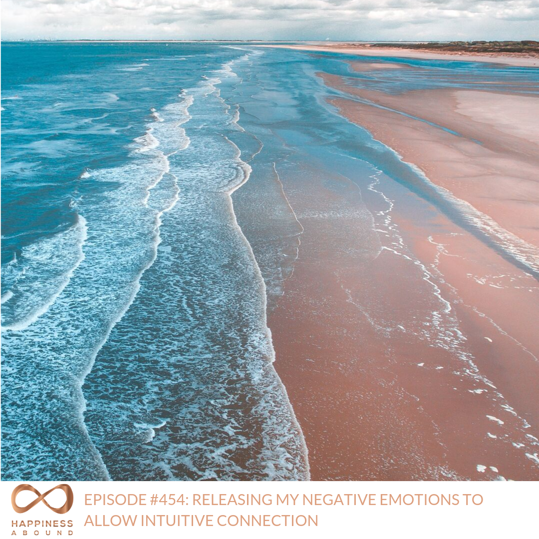 #454_ RELEASING MY NEGATIVE EMOTIONS TO ALLOW INTUITIVE CONNECTION.png