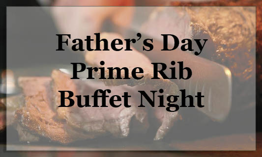 Farm Table Inn Prime Rib Buffet Father's Day 2019.jpg
